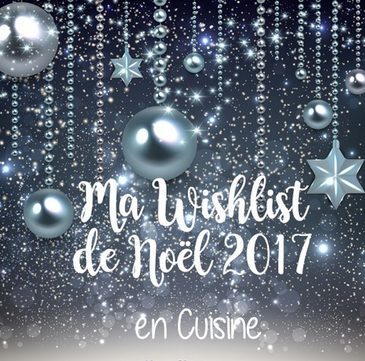 Ma wishlist de Noël 2017 en cuisine